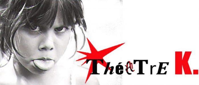 La compagnie du Théâtre K.
